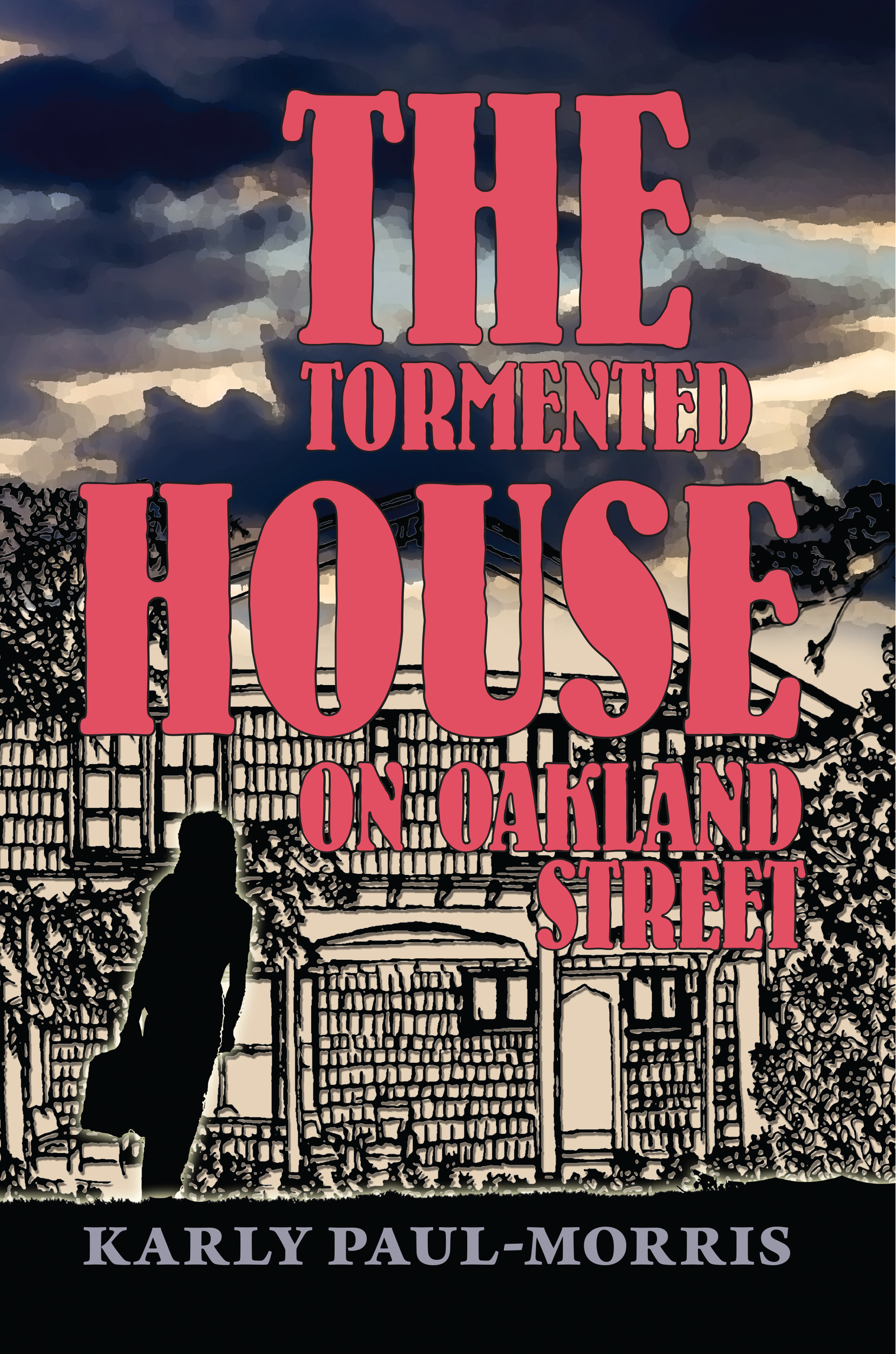 The Tormented House on Oakland Street By Karly Paul-Morris