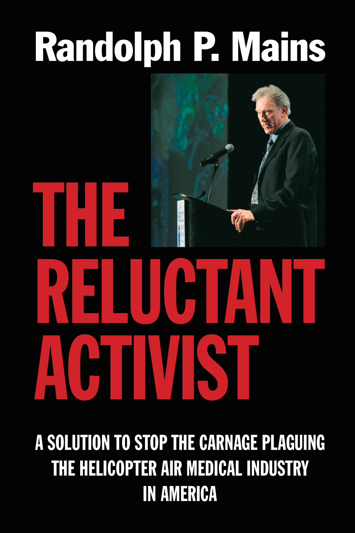 """The Reluctant Activist"" by Randolph P. Mains"