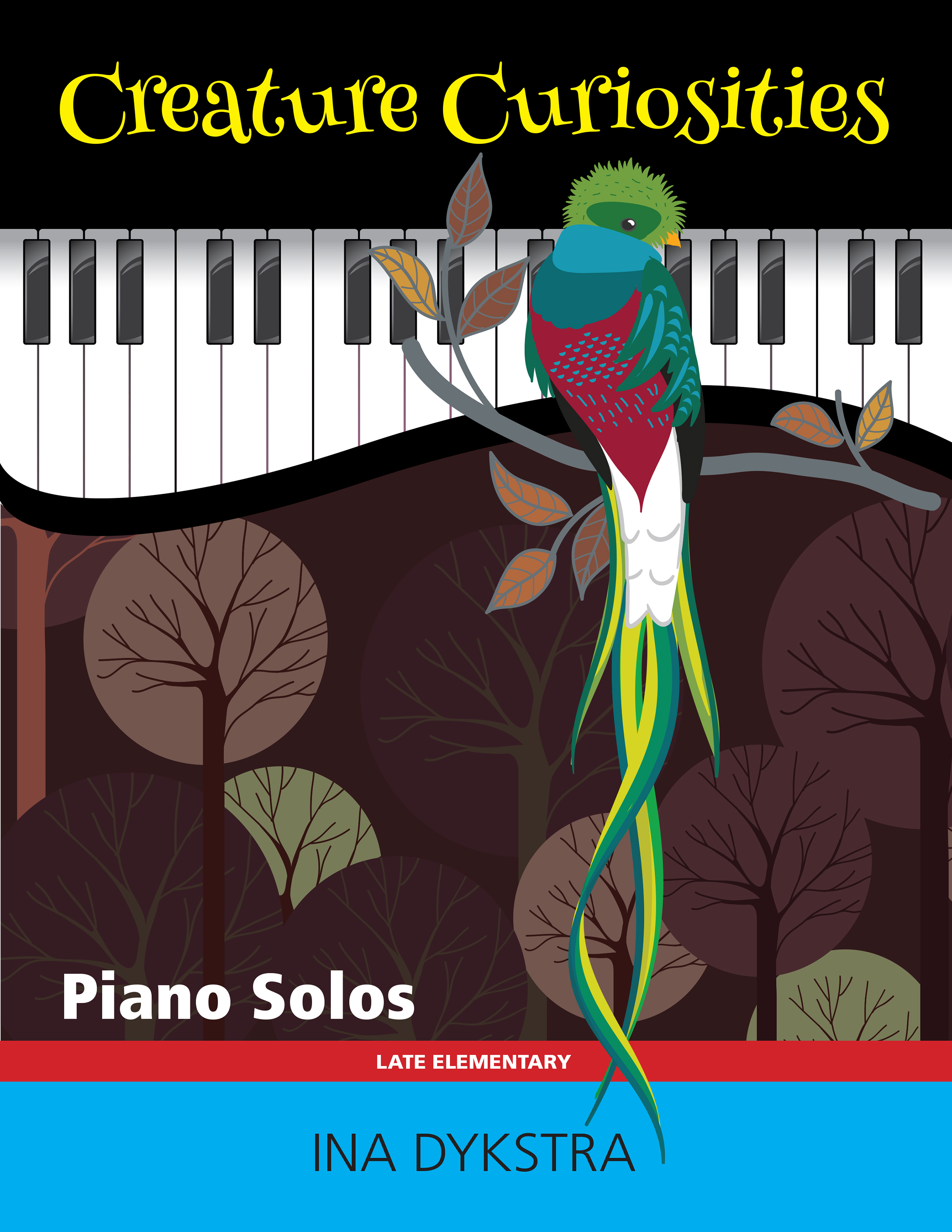 Creature Curiosities: Late Elementary Piano Solos by Ina Dykstra