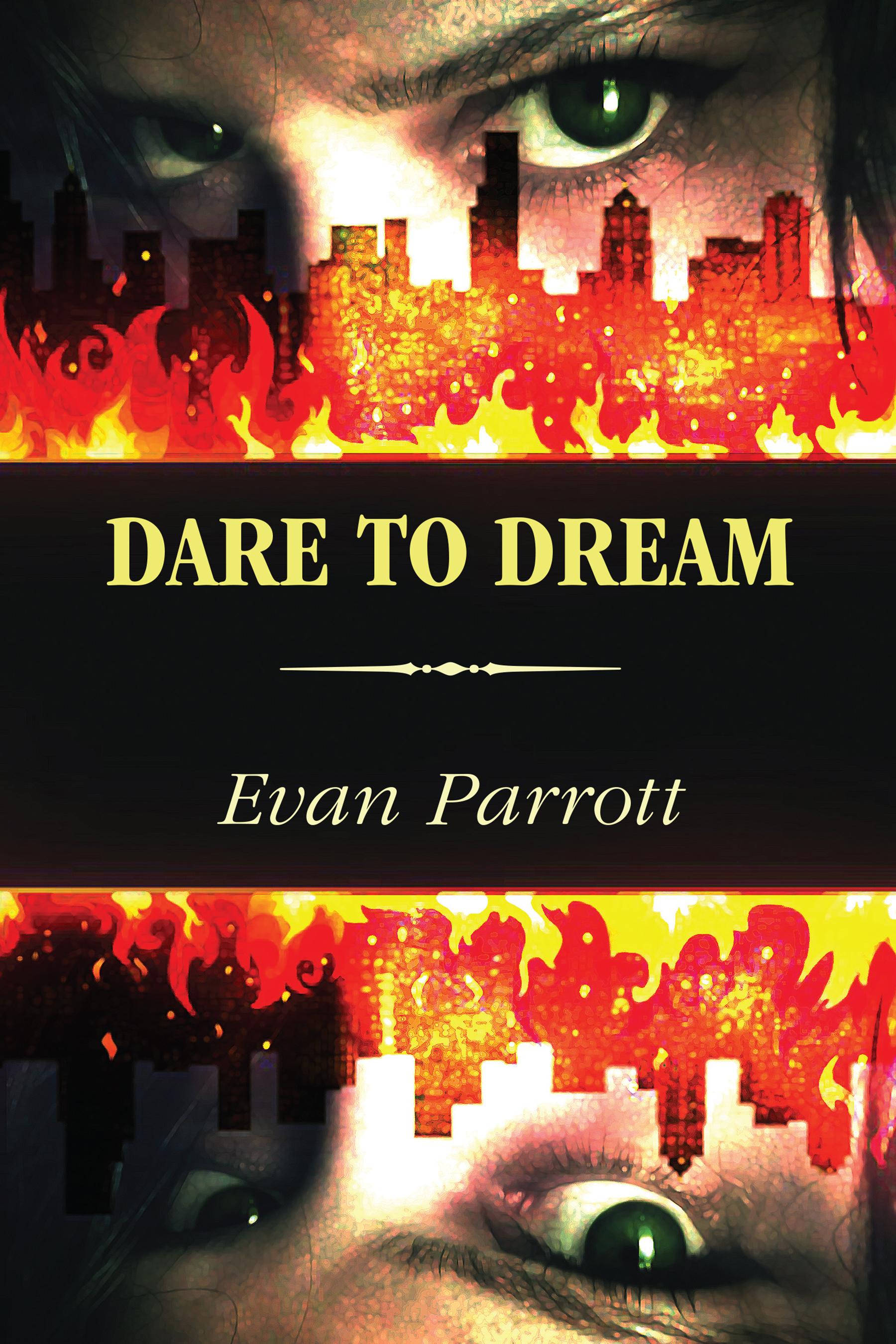 Dare to Dream by Evan Parrott
