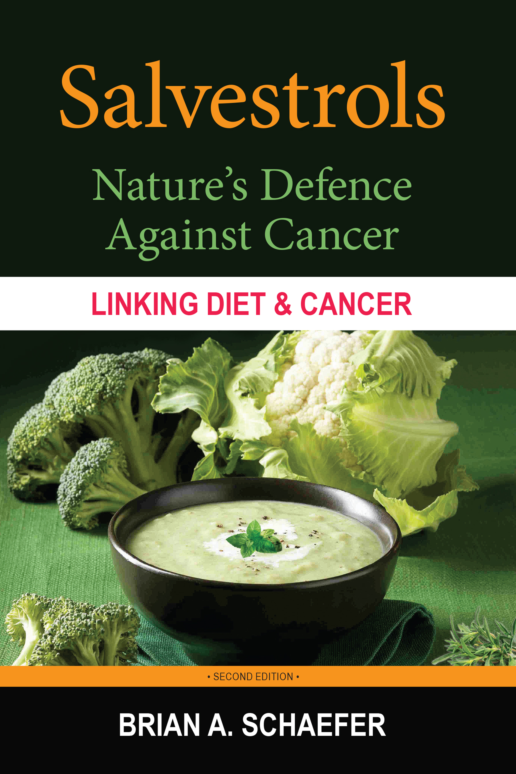 Salvestrols: Nature's Defence Against Cancer by Brian A. Schaefer